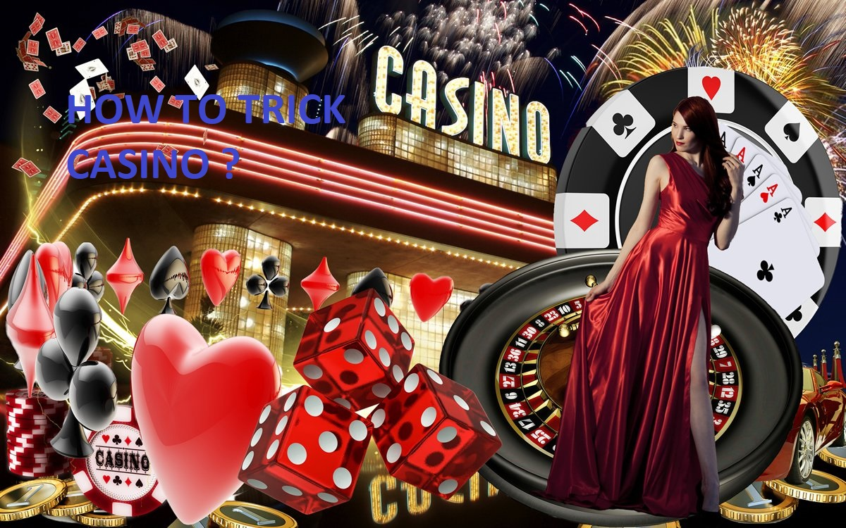 how to trick casino